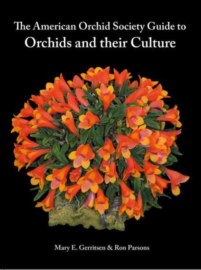 Picture of The American Orchid Society Guide to Orchids and their Culture - UPDATED New Member Special